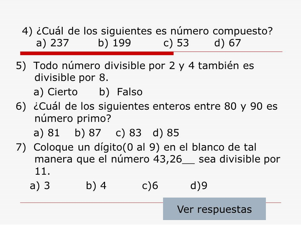 4) ¿Cuál de los siguientes es número compuesto