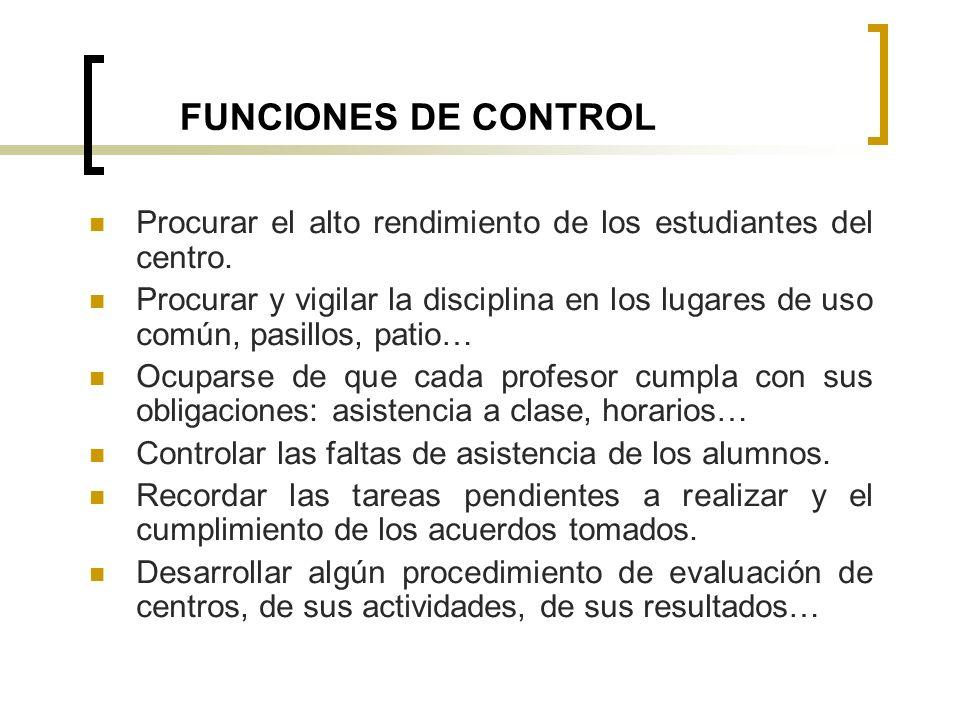 FUNCIONES DE CONTROL Procurar el alto rendimiento de los estudiantes del centro.