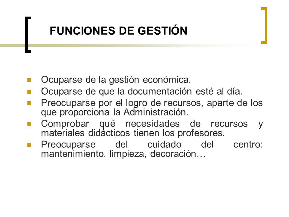 FUNCIONES DE GESTIÓN Ocuparse de la gestión económica.