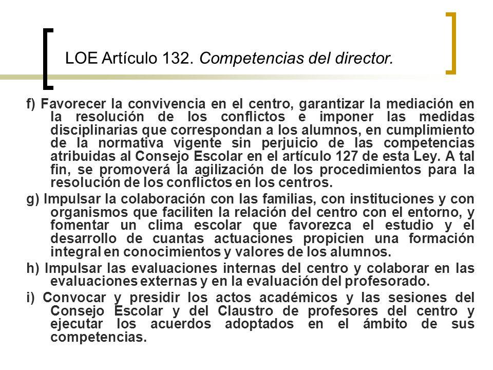 LOE Artículo 132. Competencias del director.