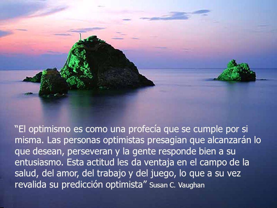 El optimismo es como una profecía que se cumple por si misma