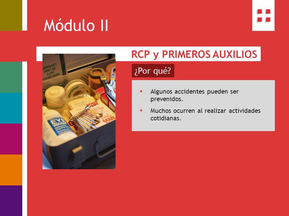 Módulo II RCP y PRIMEROS AUXILIOS ¿Por qué