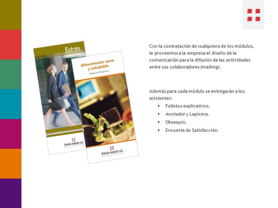 Con la contratación de cualquiera de los módulos, le proveemos a la empresa el diseño de la comunicación para la difusión de las actividades entre sus colaboradores (mailing).