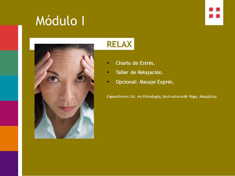 Módulo I RELAX Charla de Estrés. Taller de Relajación.
