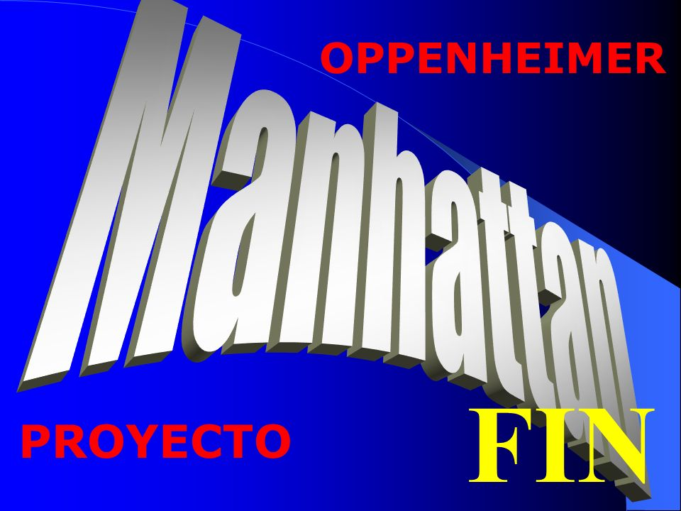 OPPENHEIMER Manhattan FIN PROYECTO