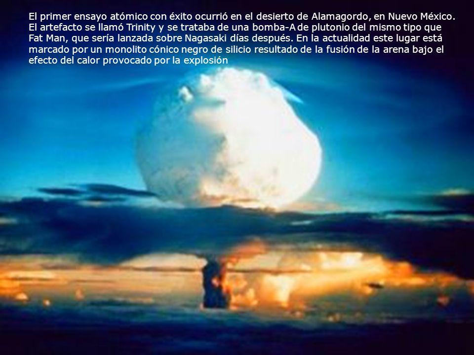 El primer ensayo atómico con éxito ocurrió en el desierto de Alamagordo, en Nuevo México.