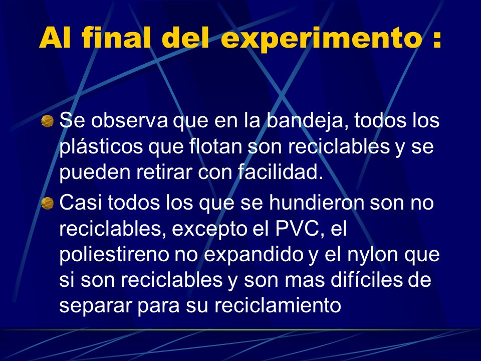 Al final del experimento :