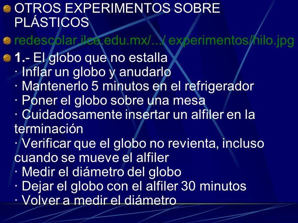OTROS EXPERIMENTOS SOBRE PLÁSTICOS