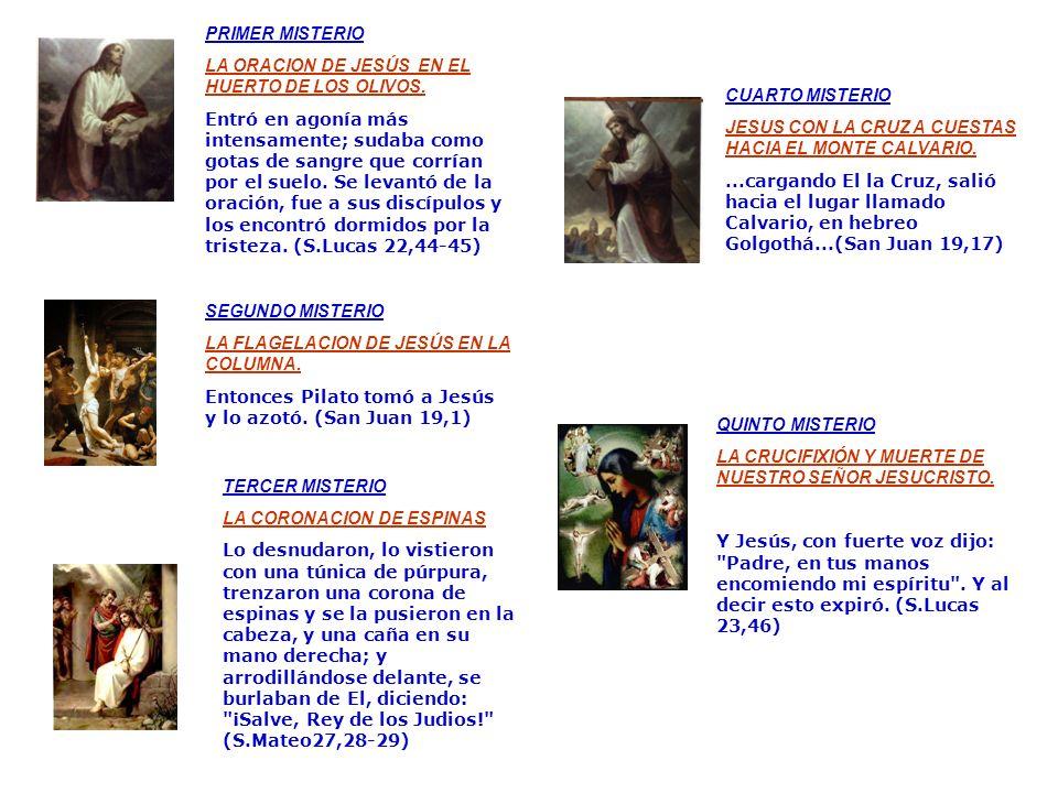PRIMER MISTERIO LA ORACION DE JESÚS EN EL HUERTO DE LOS OLIVOS.