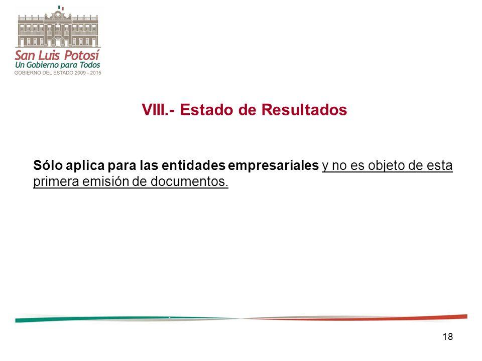 VIII.- Estado de Resultados