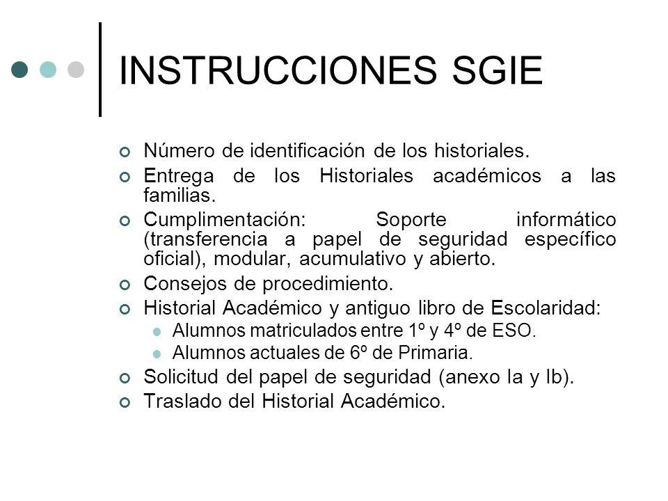 INSTRUCCIONES SGIE Número de identificación de los historiales.
