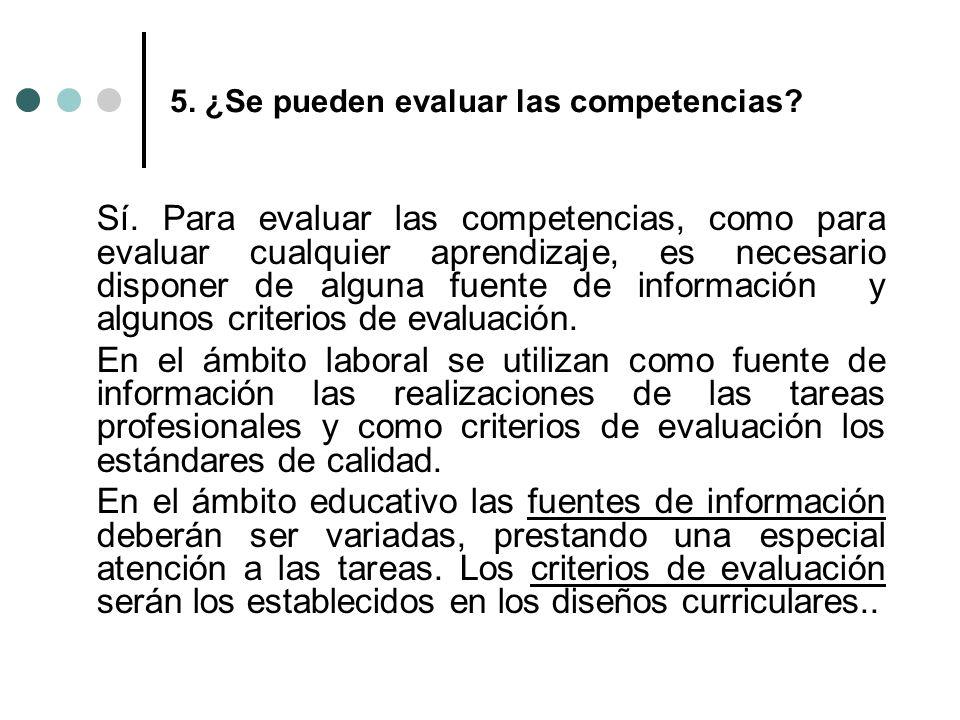 5. ¿Se pueden evaluar las competencias