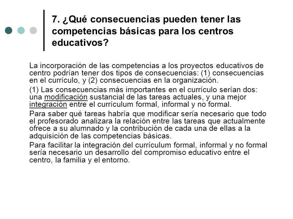 7. ¿Qué consecuencias pueden tener las competencias básicas para los centros educativos