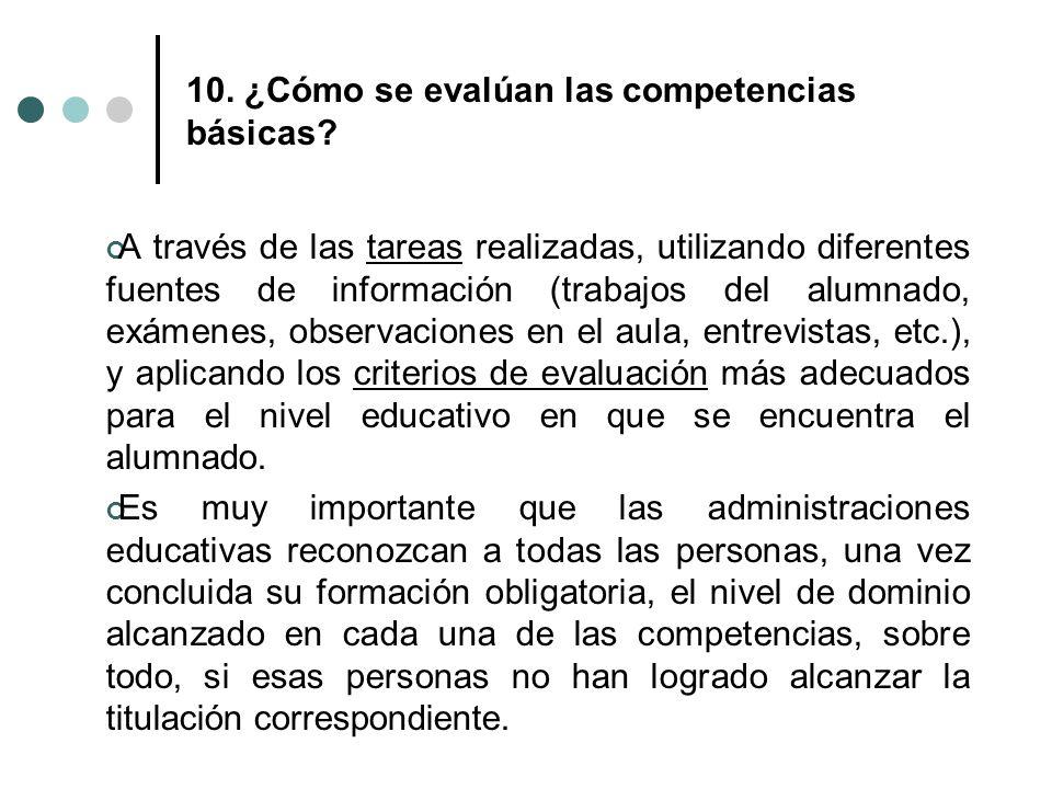 10. ¿Cómo se evalúan las competencias básicas