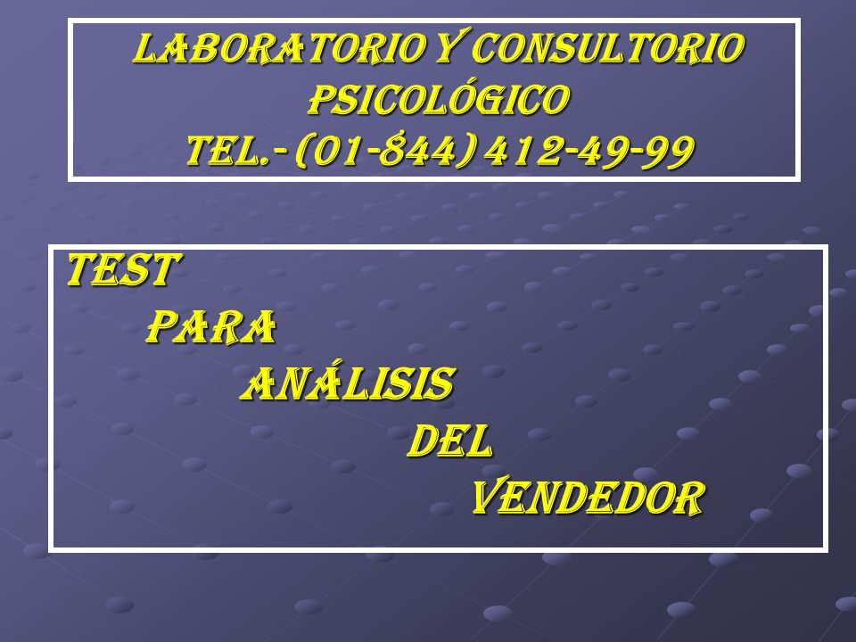 LABORATORIO Y CONSULTORIO PSICOLÓGICO TEL.- (01-844) 412-49-99