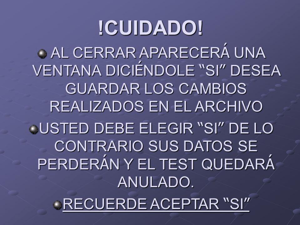 !CUIDADO! AL CERRAR APARECERÁ UNA VENTANA DICIÉNDOLE SI DESEA GUARDAR LOS CAMBIOS REALIZADOS EN EL ARCHIVO.