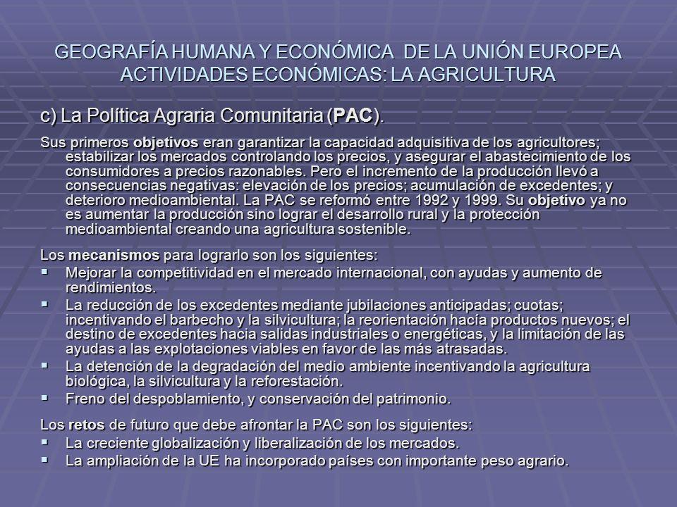 c) La Política Agraria Comunitaria (PAC).