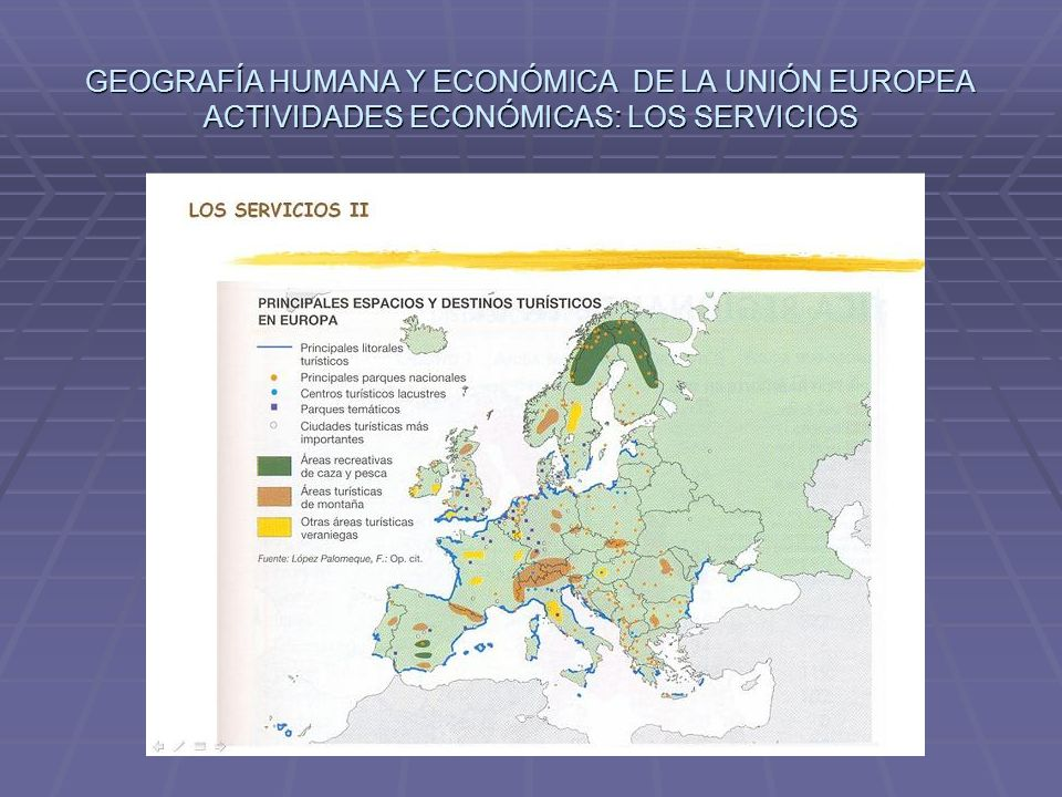 GEOGRAFÍA HUMANA Y ECONÓMICA DE LA UNIÓN EUROPEA ACTIVIDADES ECONÓMICAS: LOS SERVICIOS