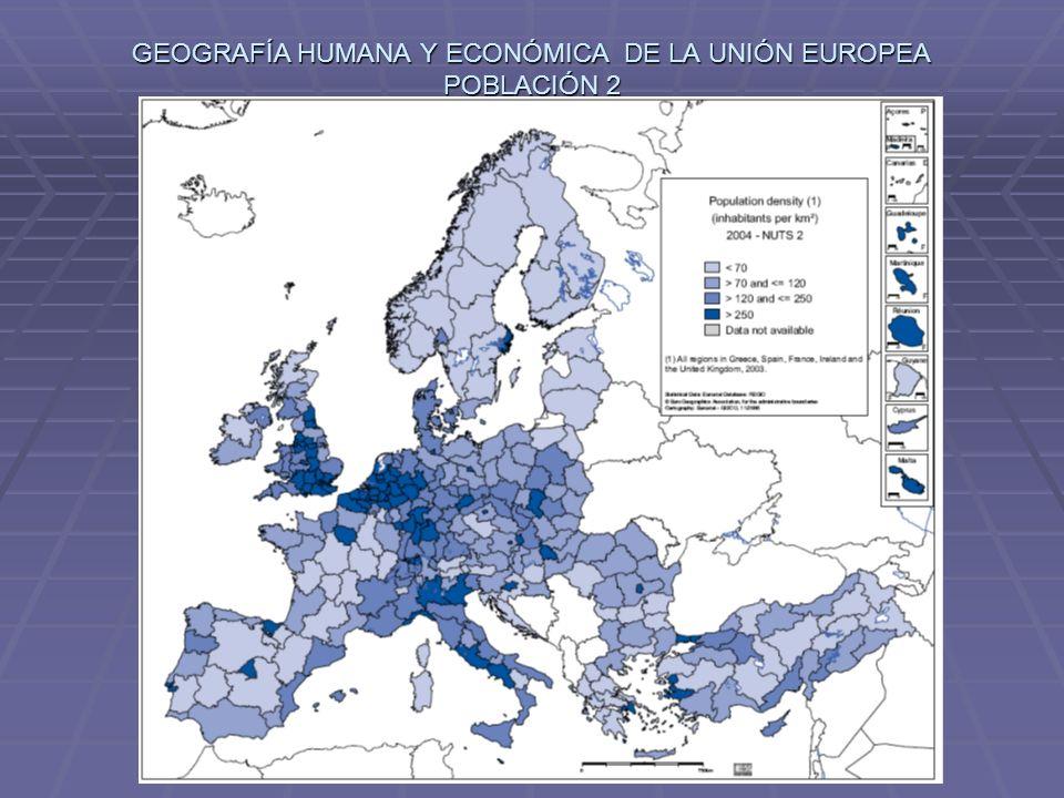 GEOGRAFÍA HUMANA Y ECONÓMICA DE LA UNIÓN EUROPEA POBLACIÓN 2