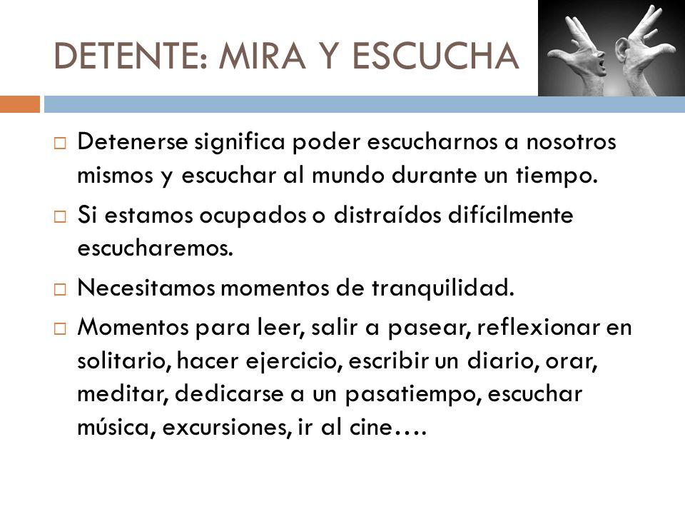 DETENTE: MIRA Y ESCUCHA