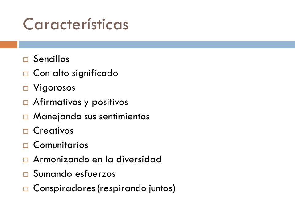 Características Sencillos Con alto significado Vigorosos