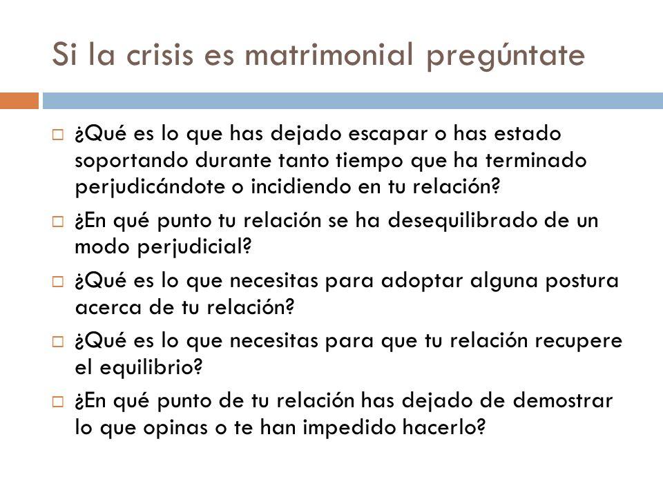 Si la crisis es matrimonial pregúntate