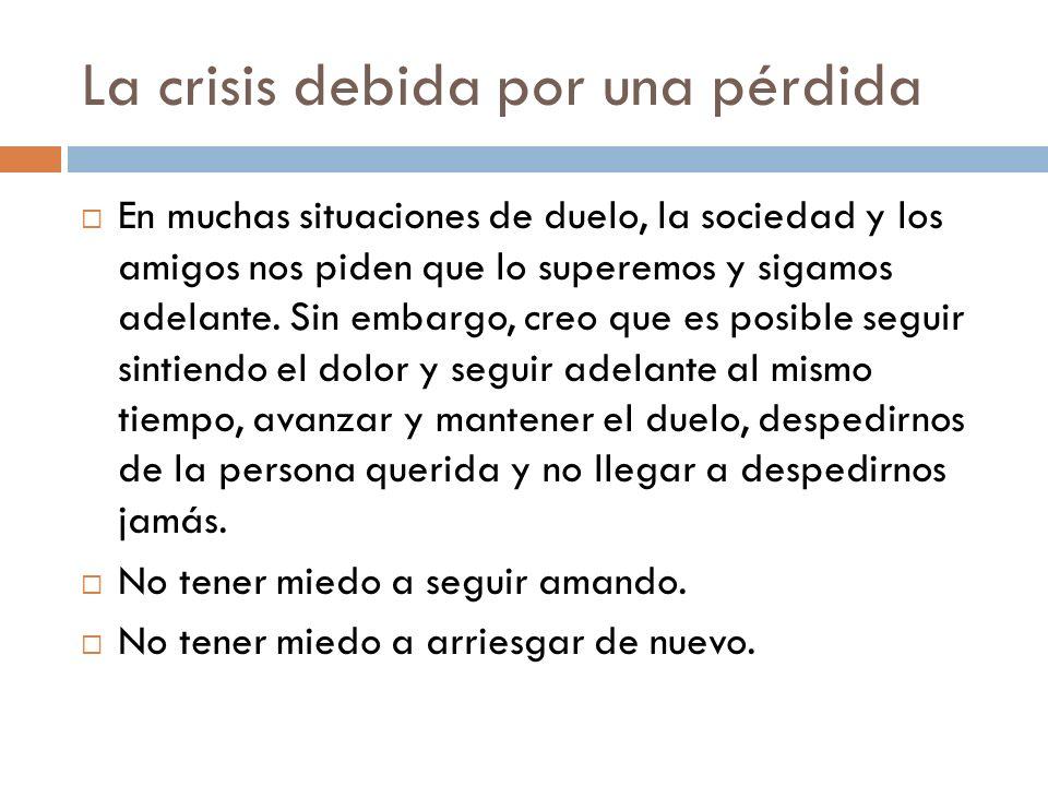 La crisis debida por una pérdida