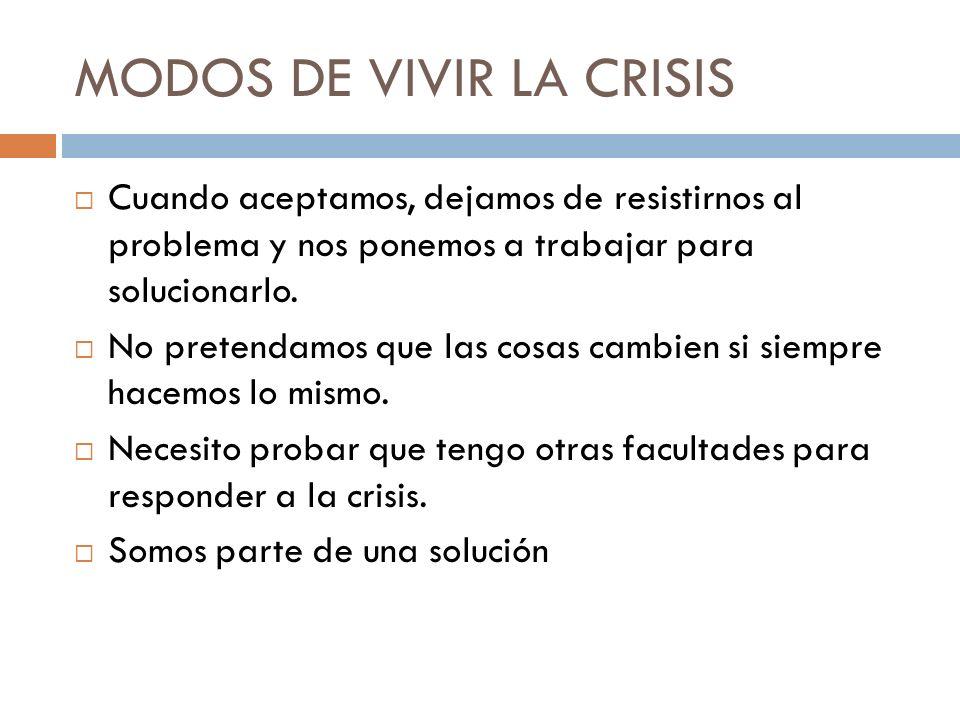 MODOS DE VIVIR LA CRISIS