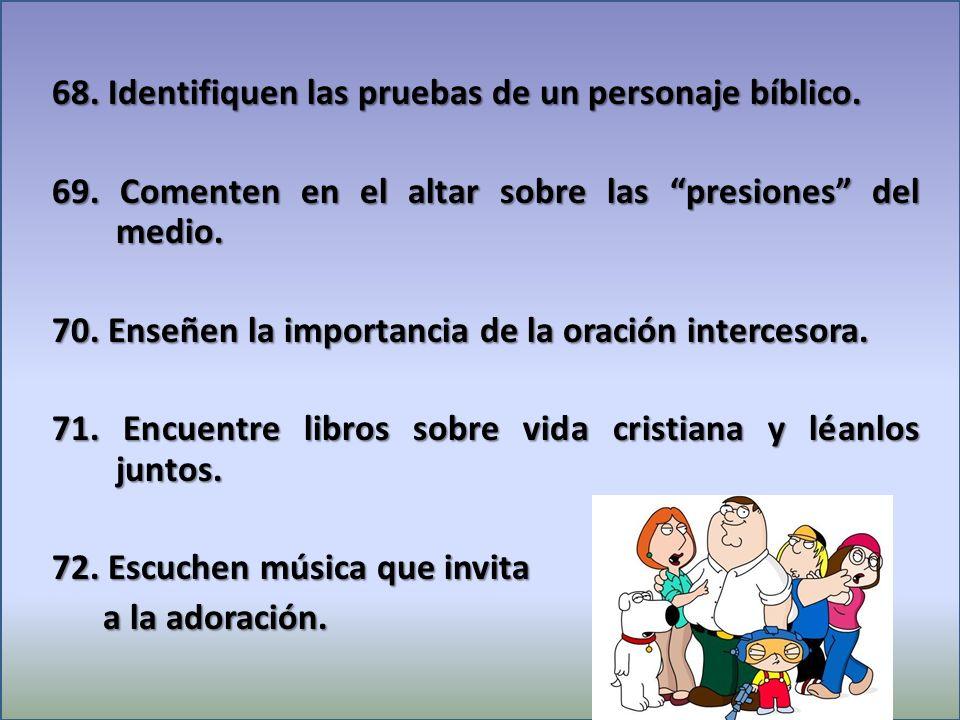 68. Identifiquen las pruebas de un personaje bíblico.