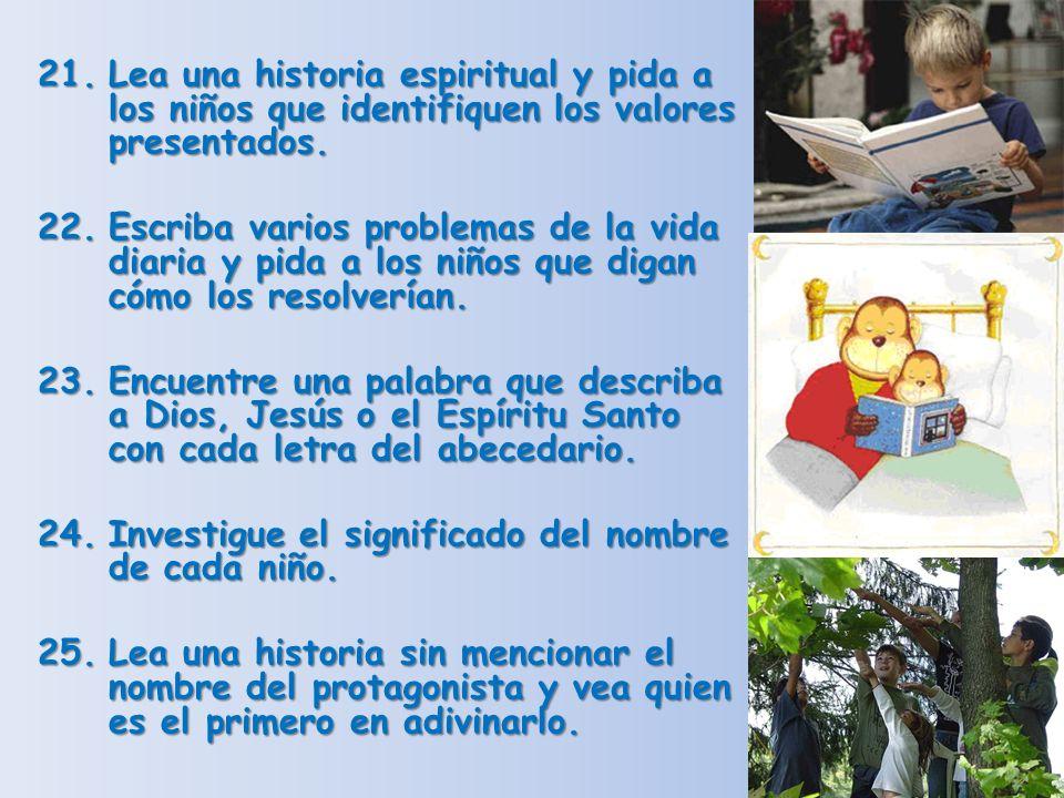Lea una historia espiritual y pida a los niños que identifiquen los valores presentados.