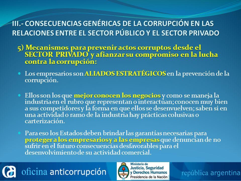 III.- CONSECUENCIAS GENÉRICAS DE LA CORRUPCIÓN EN LAS RELACIONES ENTRE EL SECTOR PÚBLICO Y EL SECTOR PRIVADO