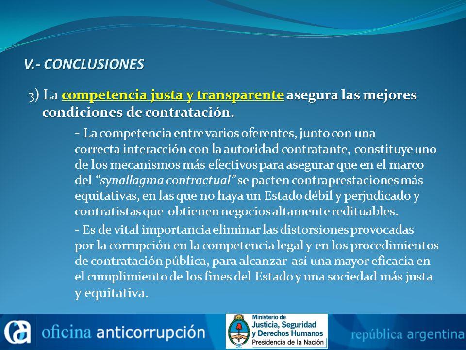 V.- CONCLUSIONES 3) La competencia justa y transparente asegura las mejores condiciones de contratación.
