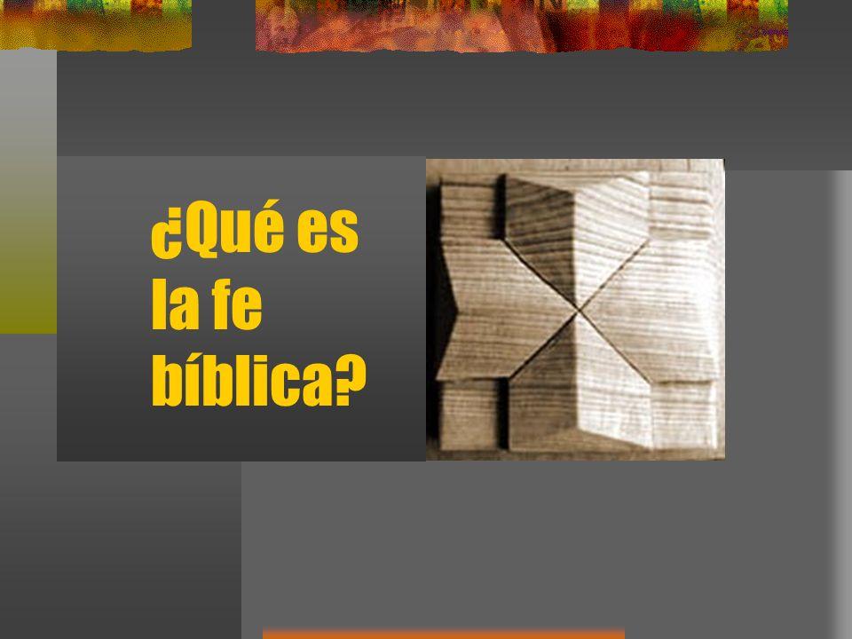 ¿Qué es la fe bíblica