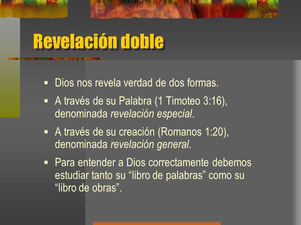 Revelación doble Dios nos revela verdad de dos formas.