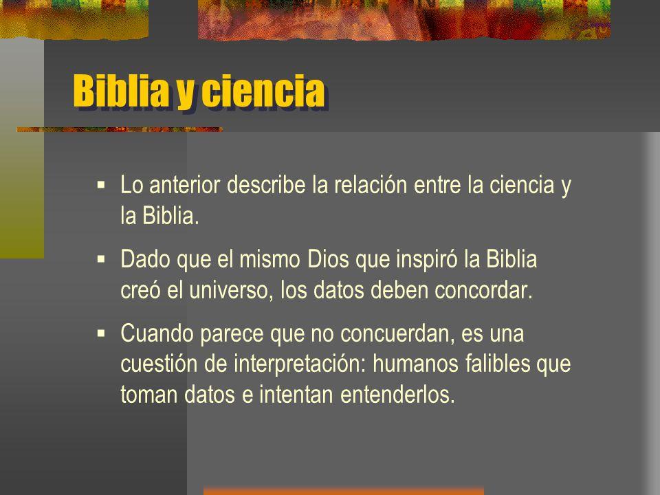 Biblia y ciencia Lo anterior describe la relación entre la ciencia y la Biblia.