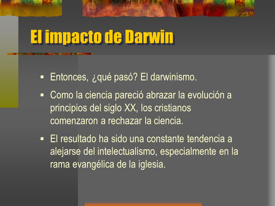 El impacto de Darwin Entonces, ¿qué pasó El darwinismo.