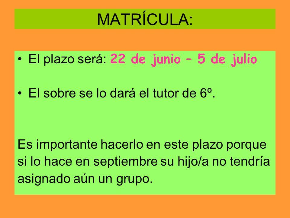 MATRÍCULA: El plazo será: 22 de junio – 5 de julio