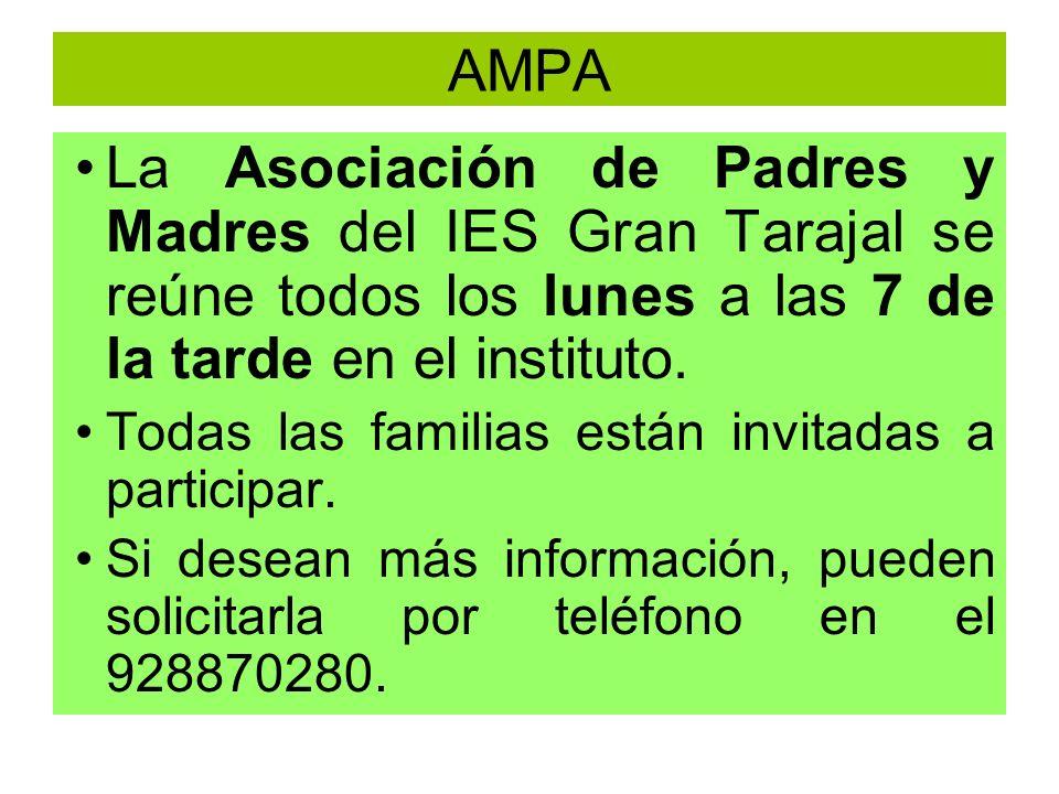 AMPA La Asociación de Padres y Madres del IES Gran Tarajal se reúne todos los lunes a las 7 de la tarde en el instituto.