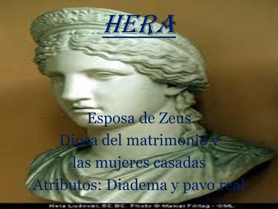 HERA Esposa de Zeus Diosa del matrimonio y las mujeres casadas Atributos: Diadema y pavo real