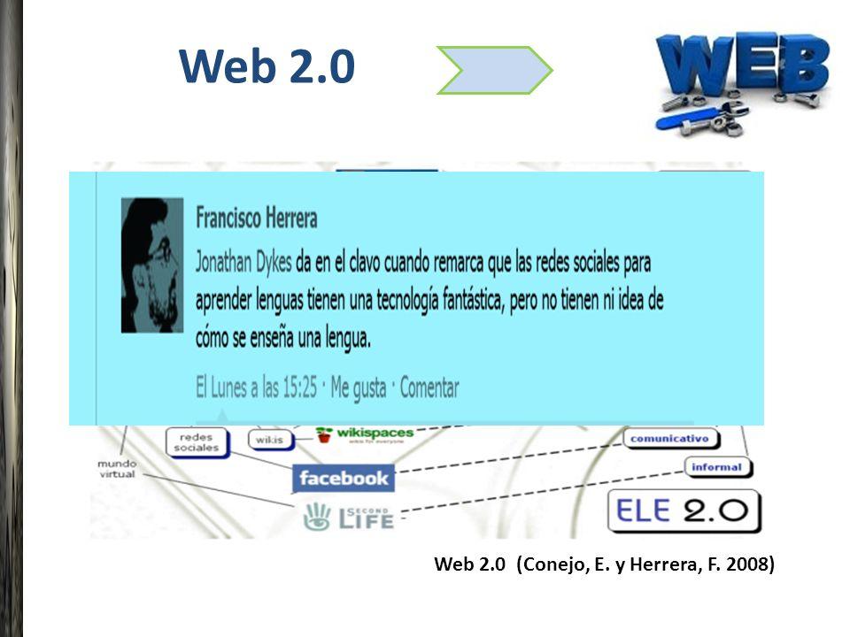 Web 2.0 Web 2.0 (Conejo, E. y Herrera, F. 2008)