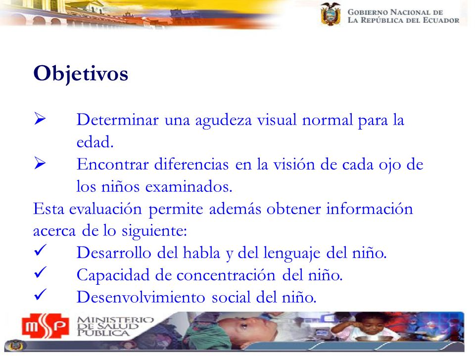 Objetivos Determinar una agudeza visual normal para la edad.