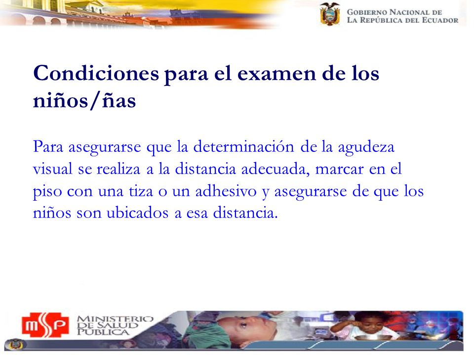Condiciones para el examen de los niños/ñas