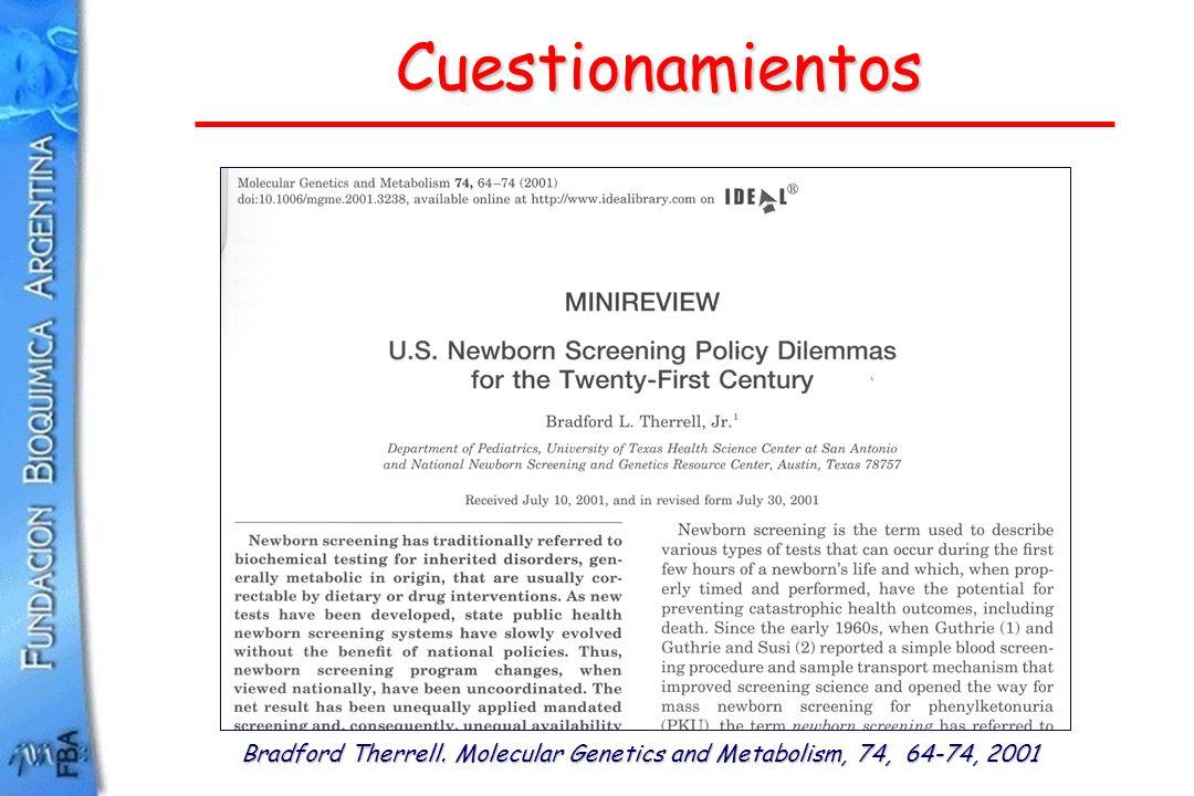Cuestionamientos Bradford Therrell. Molecular Genetics and Metabolism, 74, 64-74, 2001