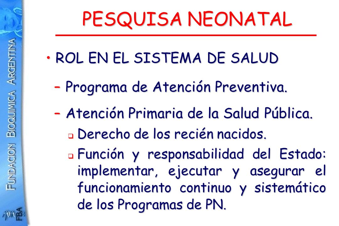 PESQUISA NEONATAL ROL EN EL SISTEMA DE SALUD