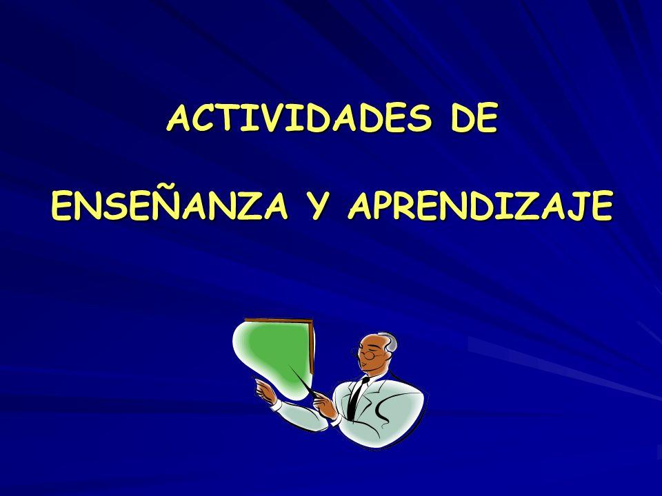 ACTIVIDADES DE ENSEÑANZA Y APRENDIZAJE
