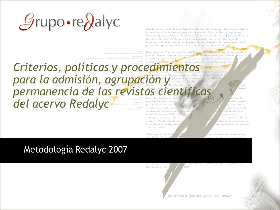 Criterios, políticas y procedimientos para la admisión, agrupación y permanencia de las revistas científicas del acervo Redalyc