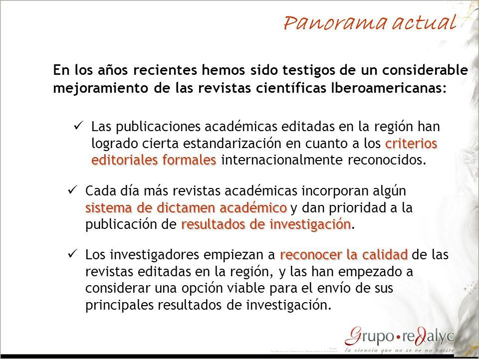 Panorama actualEn los años recientes hemos sido testigos de un considerable mejoramiento de las revistas científicas Iberoamericanas: