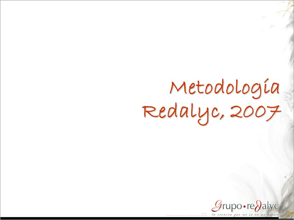 Metodología Redalyc, 2007