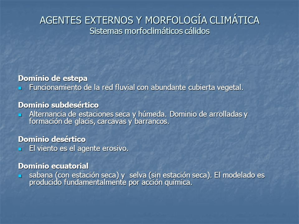 AGENTES EXTERNOS Y MORFOLOGÍA CLIMÁTICA Sistemas morfoclimáticos cálidos
