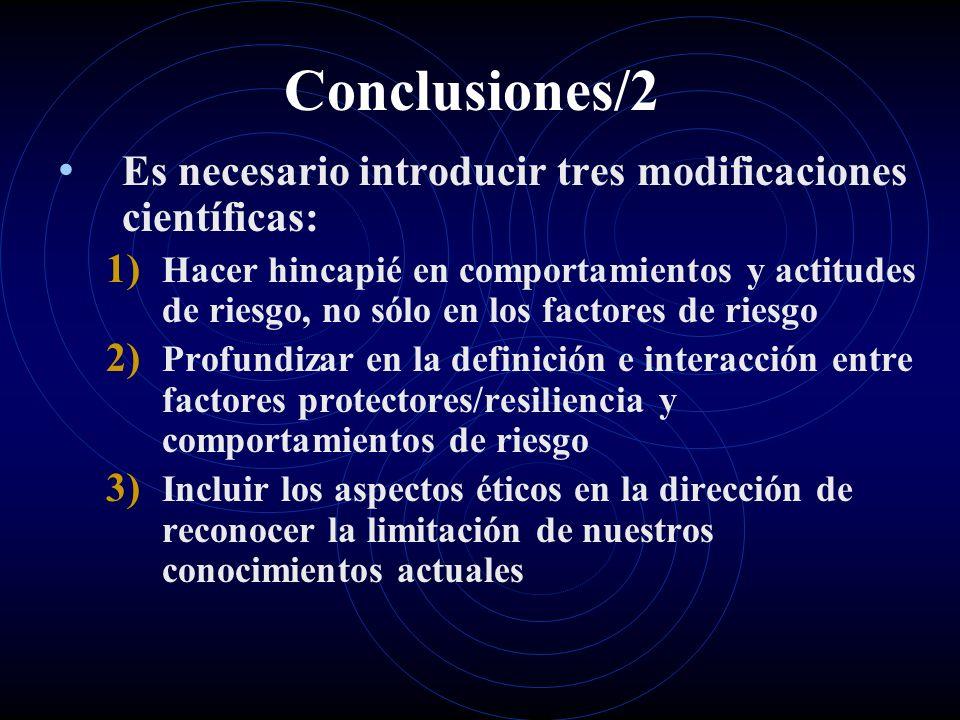 Conclusiones/2 Es necesario introducir tres modificaciones científicas: